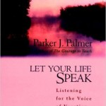 Let Your Life Speak Listening for the Voice of Vocation by Parker Palmer