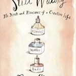 Still Writing The Perils and Pleasures of a Creative Life by Dani Shapiro