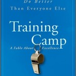 Training Camp What the Best Do Better Than Everyone Else by Jon Gordon