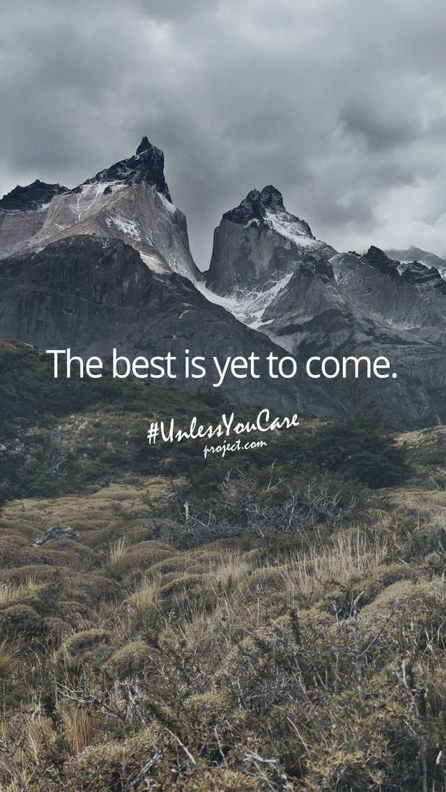 The Best Is yet to Come Wallpaper